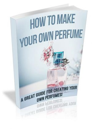 How To Make Your OWN Perfume Ebook