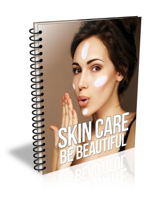 Skin Care - Be Beautiful Ebook